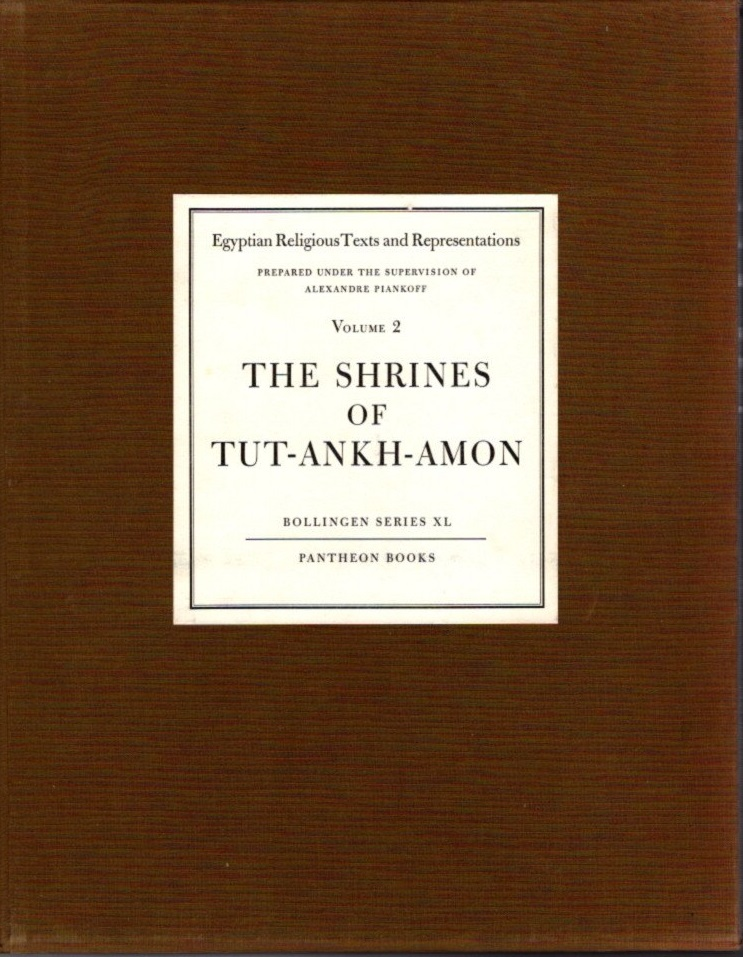 THE SHRINES OF TUT-ANKH-AMON; Egyptian Religious Texts and Representations Vol. 2. Alexandre Piankoff, N. Rambova.
