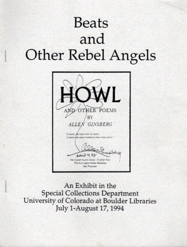BEATS AND OTHER REBEL ANGELS; An Exhibition in the Special Collections Departmant, University of Colorado at Boulder Libraries, July 1-August 17, 1994. Susan Thach Dean.