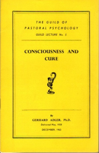 CONSCIOUSNESS AND CURE. Gerhard Adler.