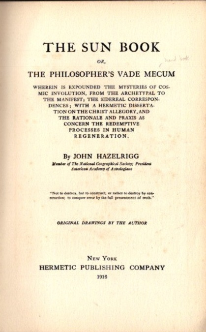 THE SUN BOOK; or, The philosopher's vade mecum. John Hazelrigg.