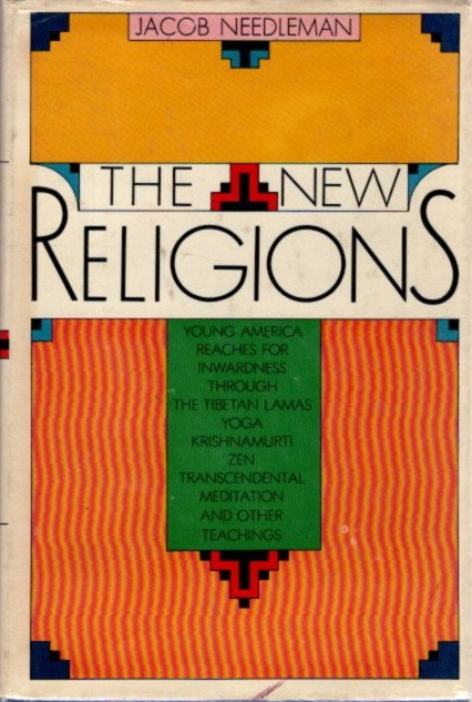 THE NEW RELIGIONS. Jacob Needleman.