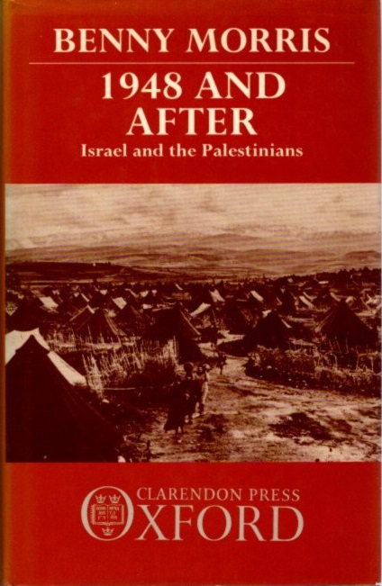 1948 AND AFTER; Israel and the Palestinians. Benny Morris.