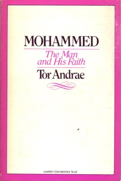 MOHAMMED; The Man and His Faith. Tor Andrae.