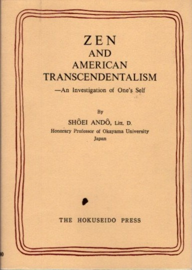 ZEN AND AMERICAN TRANSCENDENTALISM: An Investigation of One's Self. Shoei Ando.