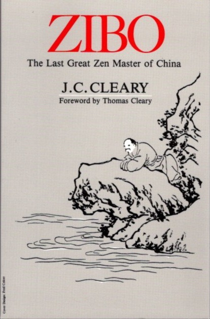 ZIBO; The Last Great Zen Master of China. J. C. Cleary.