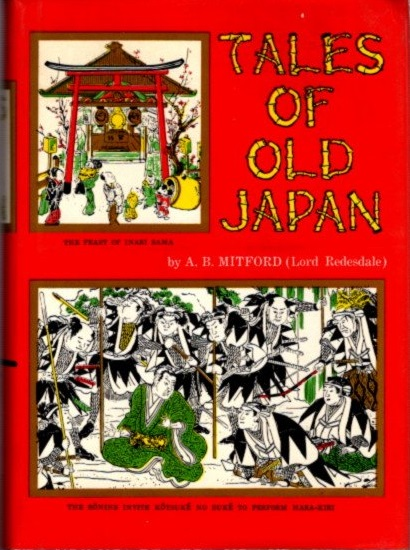 TALES OF OLD JAPAN. A. B. Mitford, Lord Redesdale.