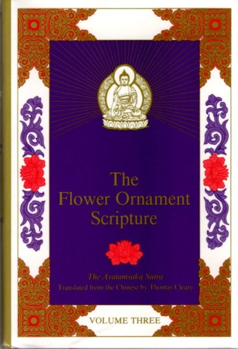 THE FLOWER ORNAMENT SCRIPTURE: VOLUME THREE; A Translation of the Avatamsaka Sutra. Thomas Cleary, trans.