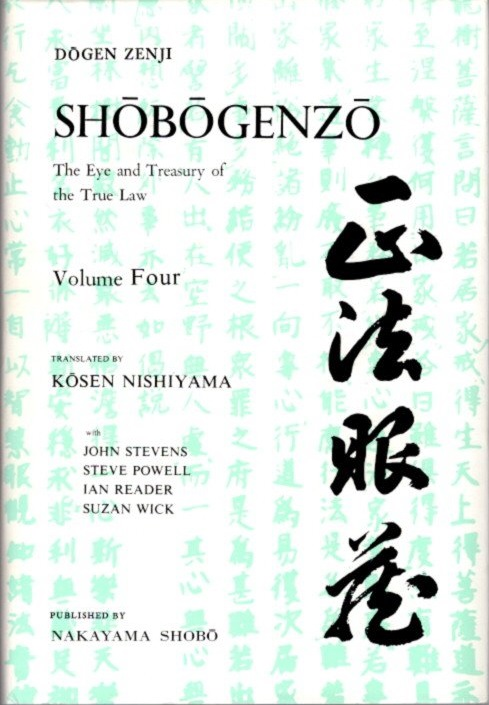 SHOBOGENZO: VOLUME FOUR; The Eye and Treasury of the True Law. Dogen Zenji.