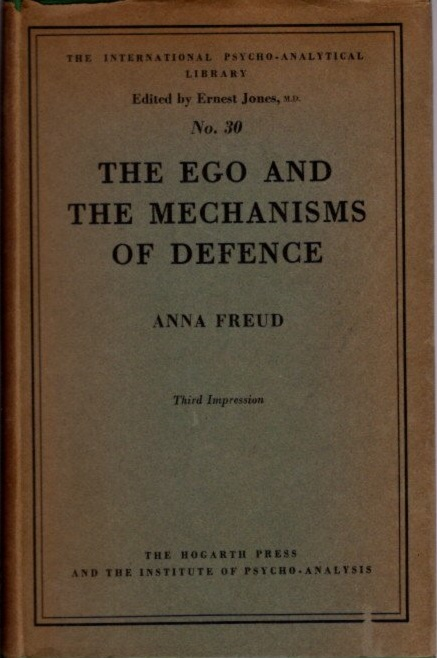 THE EGO AND THE MECHANISMS OF DEFENSE. Anna Freud.