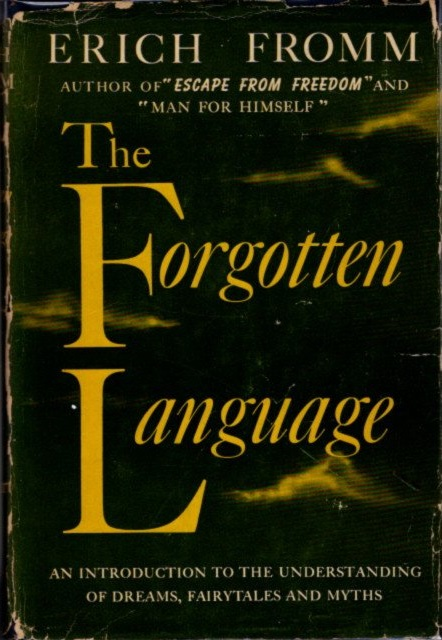 THE FORGOTTEN LONGUAGE; An Introduction to the Understanding of Dreams, Fairy Tales and Myths. Erich Fromm.