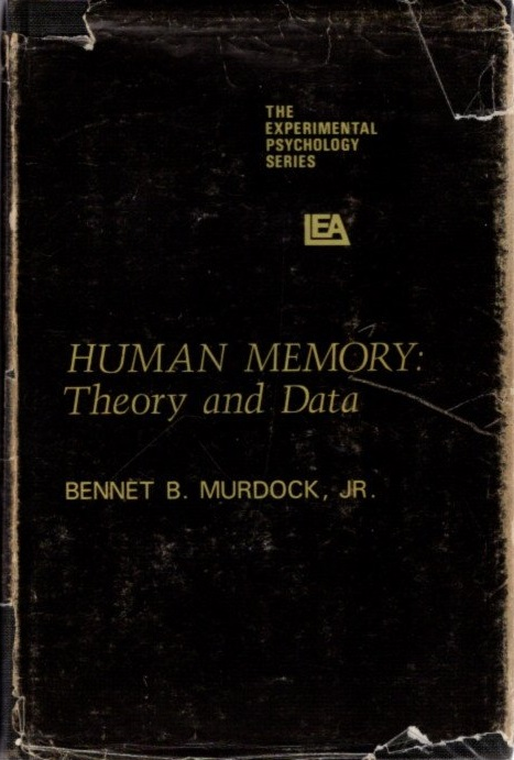 HUMAN MEMORY; Theory and Data. Bennet B. Murdock.