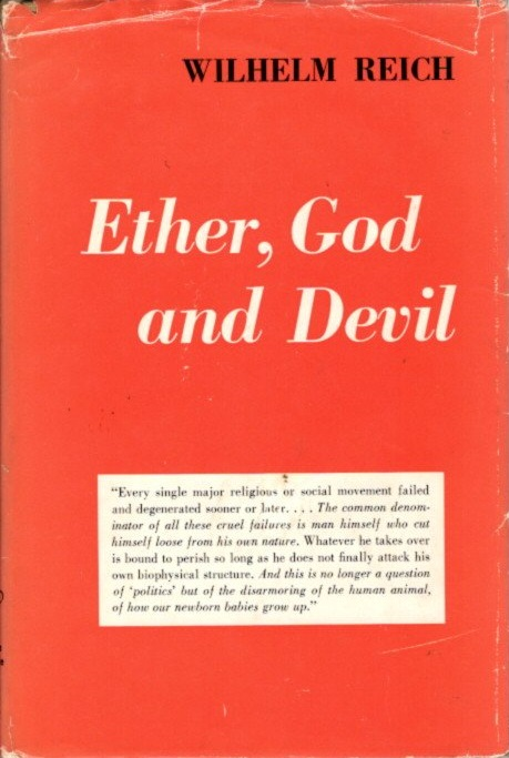 ETHER, GOD AND DEVIL. Wilhelm Reich.