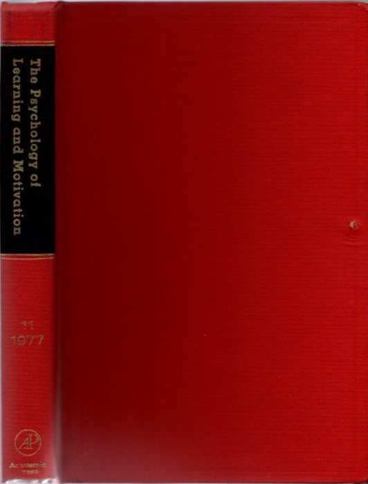 THE PSYCHOLOGY OF LEARNING AND MOTIVATION: VOLUME 11; Advances in research and Theory. Gordon W. Bower.
