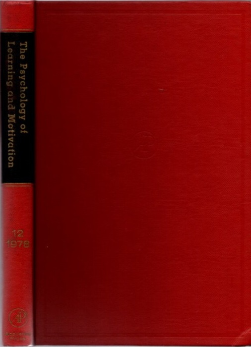 THE PSYCHOLOGY OF LEARNING AND MOTIVATION: VOLUME 12; Advances in research and Theory. Gordon W. Bower.