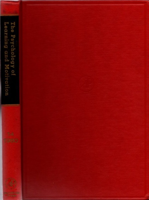 THE PSYCHOLOGY OF LEARNING AND MOTIVATION: VOLUME 14; Advances in research and Theory. Gordon W. Bower.