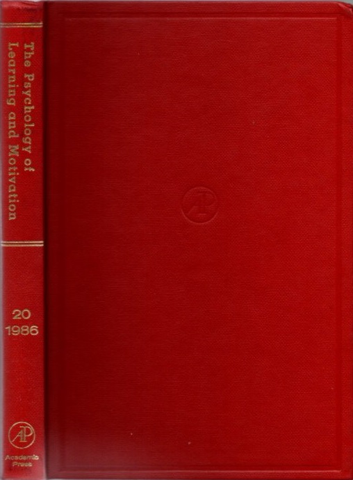 THE PSYCHOLOGY OF LEARNING AND MOTIVATION: VOLUME 20; Advances in research and Theory. Gordon W. Bower.