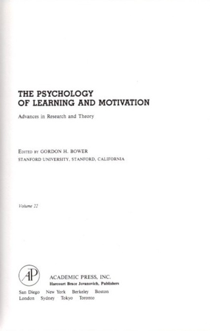 THE PSYCHOLOGY OF LEARNING AND MOTIVATION: VOLUME 22; Advances in research and Theory. Gordon W. Bower.