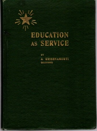 EDUCATION AS SERVICE. J. Krishnamurti, Alcyone.