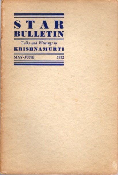 STAR BULLETIN: NO. 3, MAY-JUNE, 1932. J. Krishnamurti.