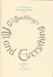 COMMENTARIES ON G.I. GURDJIEFF'S ALL AND EVERYTHING. A. R. Orage.