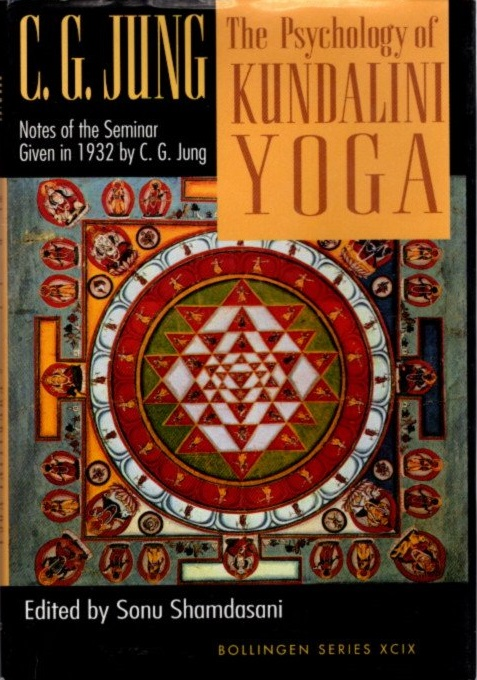 THE PSYCHOLOGY OF KUNDALINI YOGA; Notes of the Seminar Given in 1932 by C.G. Jung. C. G. Jung.