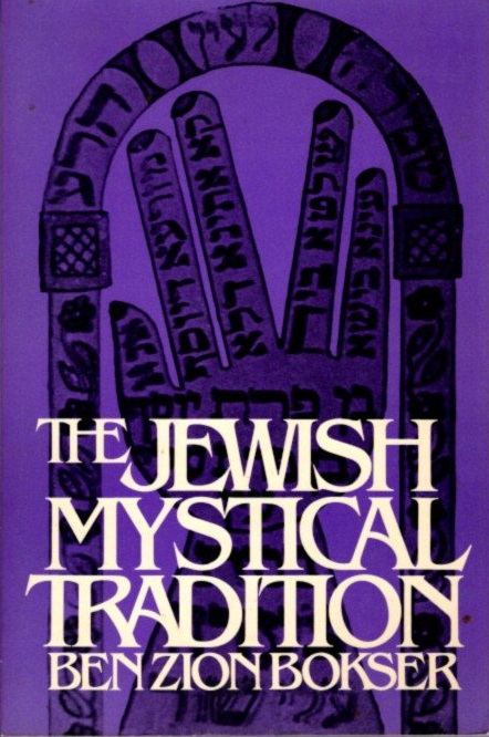 THE JEWISH MYSTICAL TRADITION. Ben Zion Bokser.