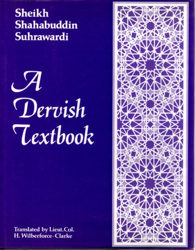 A DERVISH TEXTBOOK; from the 'Awarifu-l-Ma'arif. Sheikh Shahabuddin Suhrawardi.