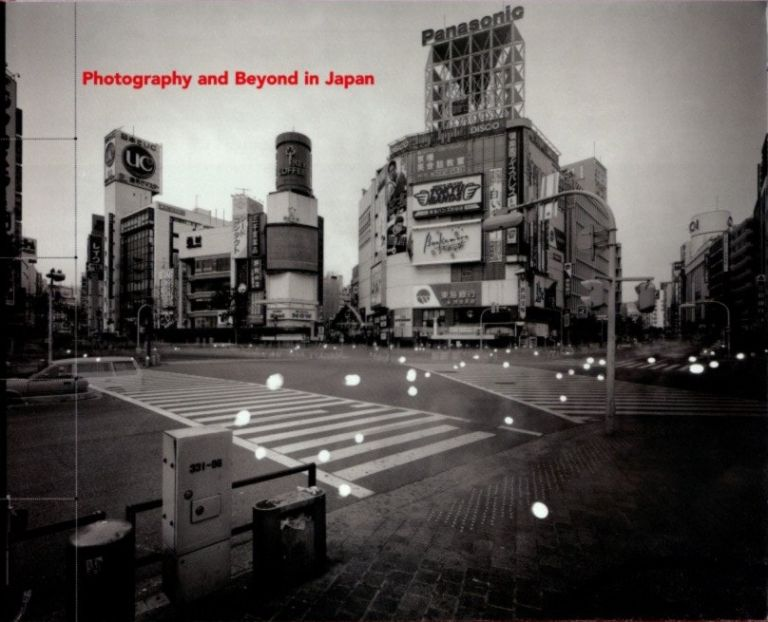PHOTOGRAPHY AND BEYOND IN JAPAN; Sapce, Time and Memory. Robert Stearns.