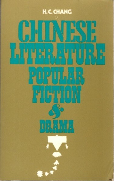POPULAR FICTION & DRAMA; Chinese Literature 1. H. C. Chang.