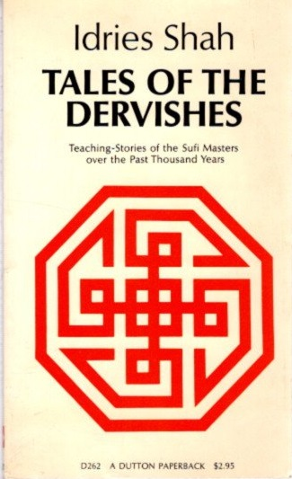 TALES OF THE DERVISHES.; Teaching-stories of the Sufi Masters over the past thousand Years. Idries Shah.