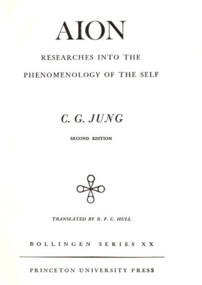 AION: RESEARCHES INTO THE PHENOMENOLOGY OF THE SELF; The Collected Works of C.G. Jung: Volume 9, Part II. C. G. Jung.