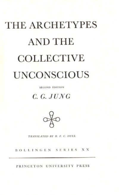 ARCHETYPES AND THE COLLECTIVE UNCONSCIOUS; The Collected Works of C.G. Jung: Volume 9, Part I. C. G. Jung.