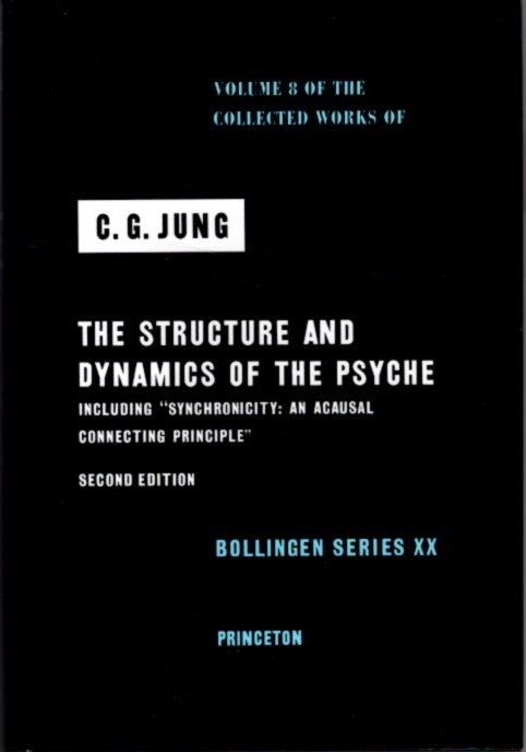 THE STRUCTURE AND DYNAMICS OF THE PSYCHE; The Collected Works of C.G. Jung: Volume 8. C. G. Jung.