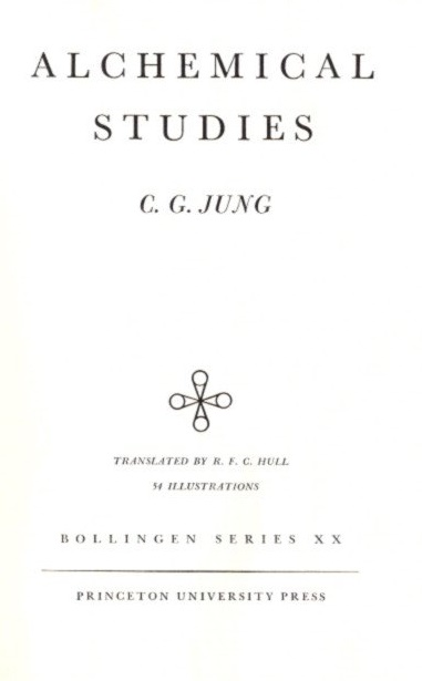 ALCHEMICAL STUDIES; The Collected Works of C.G. Jung: Volume 13. C. G. Jung.