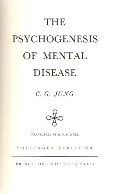 PSYCHOGENESIS OF MENTAL DISEASE; The Collected Works of C.G. Jung: Volume 3. C. G. Jung.