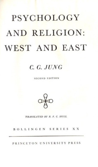 PSYCHOLOGY AND RELIGION: WEST AND EAST; The Collected Works of C.G. Jung: Volume 11. C. G. Jung.