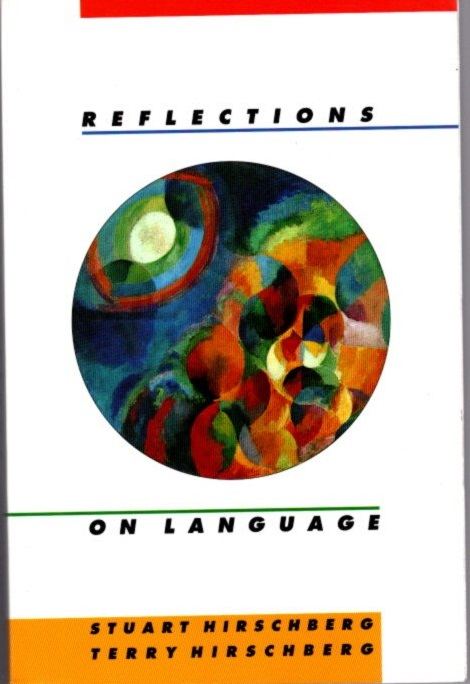 REFLECTIONS ON LANGUAGE. Stuart Hirschberg, Terry, Fritz Peters.