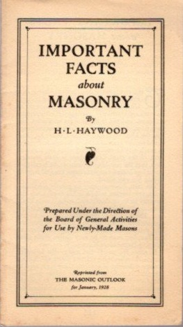 IMPORTANT FACTS ABOUT MASONRY. H. L. Haywood.