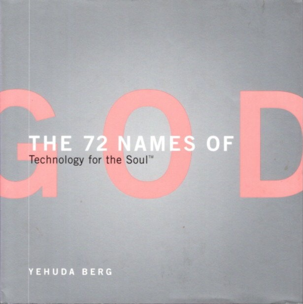 THE 72 NAMES OF GOD: Technology for the Soul. Yehuda Berg.