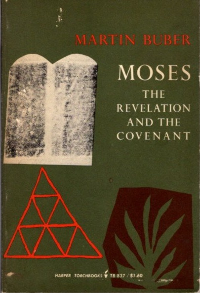 MOSES; The Revelation and the Covenant. Martin Buber.