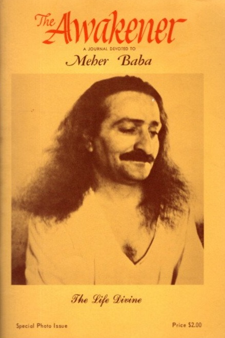 THE AWAKENER: THE DIVINE LIFE SPECIAL PHOTO ISSUE, VOLUME XVI, NO. 3-4; A Journal Devoted to Meher Baba. Frederick Filis.