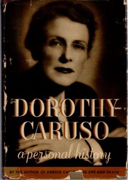 A PERSONAL HISTORY. Dorothy Caruso.