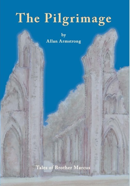 THE PILGRIMAGE; Tales of Brother Marcus. Allan Armstrong.