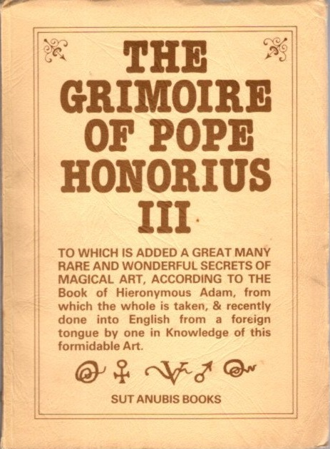 THE GRIMOIRE OF POPE HONORIUS III. B. J. H. King, trans.