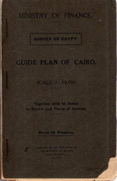 GUIDE PLAN OF CAIRO; Together with an Index to Streets and Places of Interest. Egyptian Ministry of Finance.