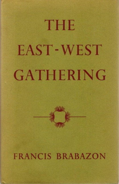 THE EAST-WEST GATHERING. Francis Brabazon.