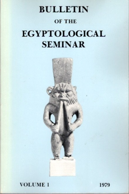 BULLETIN OF THE EGYPTOLOGICAL SEMINAR VOLUME 1 1979. Egyptological Seminar of New York.
