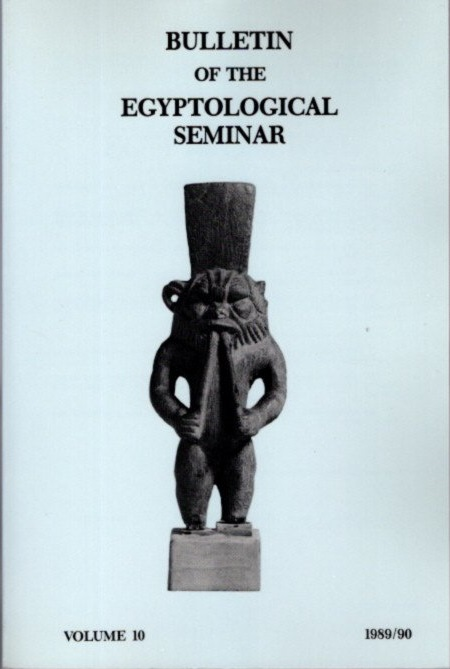 BULLETIN OF THE EGYPTOLOGICAL SEMINAR VOLUME 10 19889/90. Egyptological Seminar of New York.