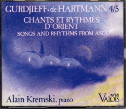 GURDJIEFF/DE HARTMANN: VOLUME 4/5; Chants and Rhythms from Asia. Alain Kremski.