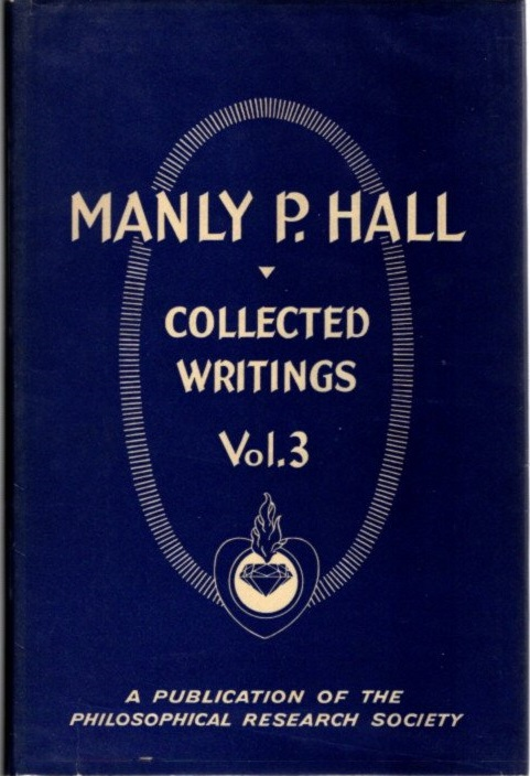 COLLECTED WRITINGS OF MANLY P. HALL, VOLUME 3; Essays and Poems. Manly P. Hall.